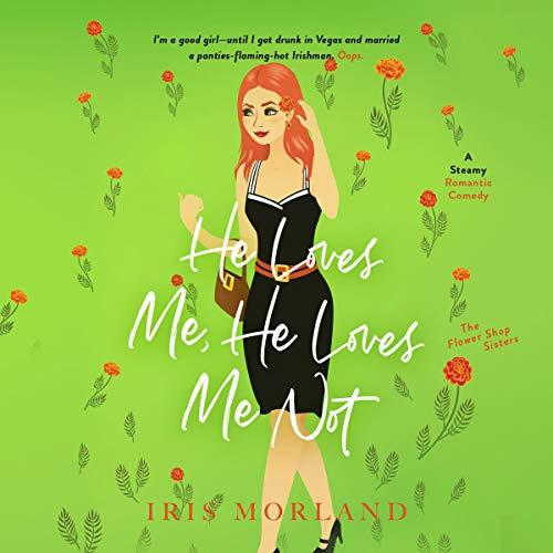He Loves Me, He Loves Me Not Audiobook By Iris Morland cover art