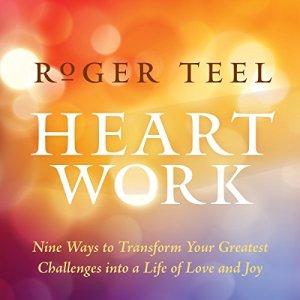 Heart Work Audiobook By Roger Teel cover art