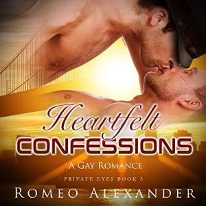 Heartfelt Confessions: A Gay Romance Audiobook By Romeo Alexander cover art