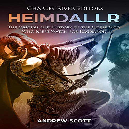 Heimdallr Audiobook By Charles River Editors, Andrew Scott cover art