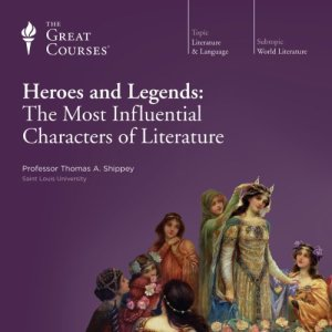 Heroes and Legends Audiobook By Thomas A. Shippey, The Great Courses cover art