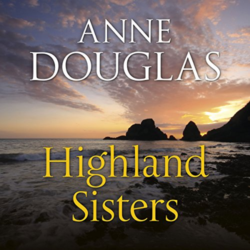 Highland Sisters Audiobook By Anne Douglas cover art