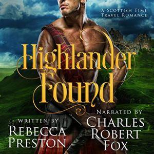 Highlander Found: A Scottish Time Travel Romance Audiobook By Rebecca Preston cover art