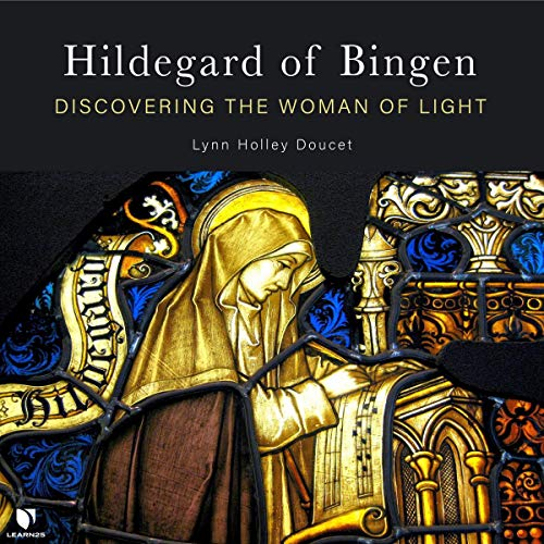 Hildegard of Bingen: Discovering the Woman of Light Audiobook By Lyn Holley Doucet cover art