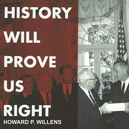 History Will Prove Us Right Audiobook By Howard P. Willens cover art