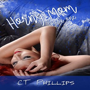 Horny Mom, Book 1 Audiobook By C. T. Phillips cover art