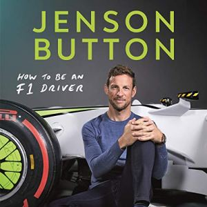 How to Be an F1 Driver Audiobook By Jenson Button cover art