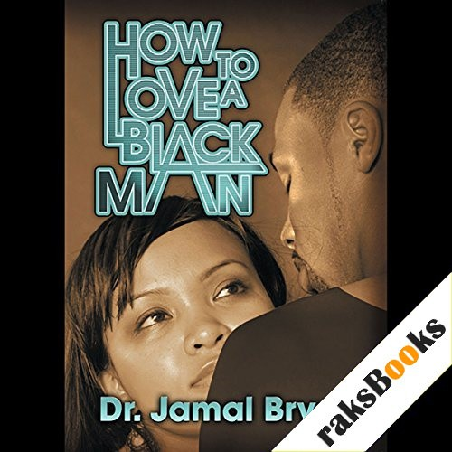 How to Love a Black Man: The Series Audiobook By Dr. Jamal-Harrison Bryant cover art