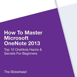 How to Master Microsoft OneNote 2013 Audiobook By The Blokehead cover art