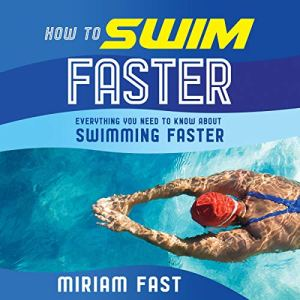 How to Swim Faster Audiobook By Miriam Fast cover art