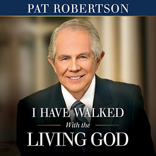 I Have Walked with the Living God Audiobook By Pat Robertson cover art