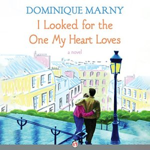 I Looked for the One My Heart Loves Audiobook By Dominique Marny cover art