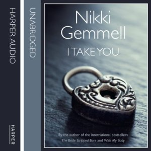 I Take You Audiobook By Nikki Gemmell cover art