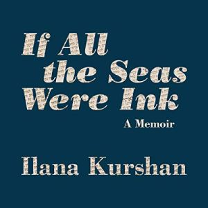 If All the Seas Were Ink Audiobook By Ilana Kurshan cover art