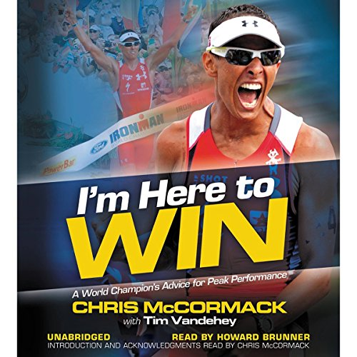 I'm Here to Win Audiobook By Chris McCormack, Tim Vandehey cover art