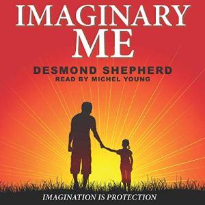 Imaginary Me Audiobook By Desmond Shepherd cover art