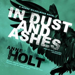 In Dust and Ashes Audiobook By Anne Holt, Anne Bruce - translator cover art