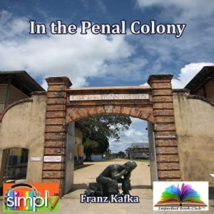 In the Penal Colony Audiobook By Franz Kafka cover art