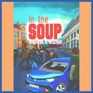 In the Soup Audiobook By Michael N. Wilton cover art