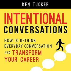 Intentional Conversations Audiobook By Ken Tucker cover art
