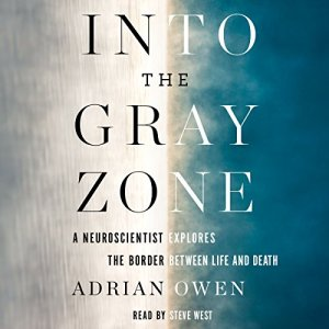 Into the Gray Zone Audiobook By Adrian Owen cover art