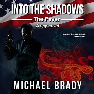 Into the Shadows: The Fever Audiobook By Michael Brady cover art