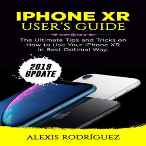 IPhone XR User's Guide: 2019 Update Audiobook By Alexis Rodríguez cover art