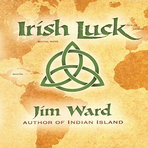 Irish Luck Audiobook By Jim Ward cover art