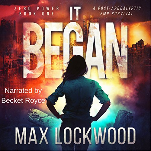 It Began: A Post-Apocalyptic EMP Survival Audiobook By Max Lockwood cover art