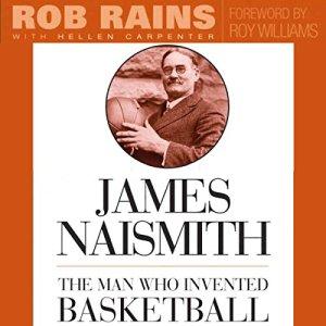 James Naismith Audiobook By Rob Rains, Hellen Carpenter cover art