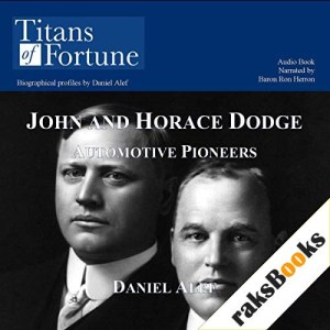 John and Horace Dodge Audiobook By Daniel Alef cover art