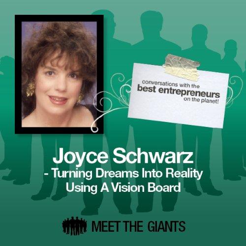 Joyce Schwarz - Turning Dreams into Reality Using a Vision Board Audiobook By Joyce Schwarz cover art