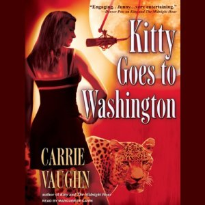 Kitty Goes to Washington Audiobook By Carrie Vaughn cover art