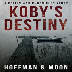 Koby's Destiny Audiobook By W.C. Hoffman, Tim Moon cover art