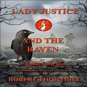 Lady Justice and the Raven Audiobook By Robert Thornhill cover art
