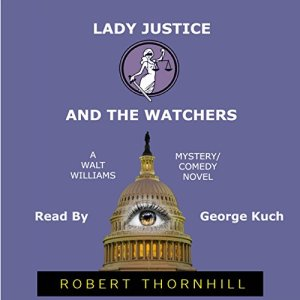 Lady Justice and the Watchers Audiobook By Robert Thornhill cover art