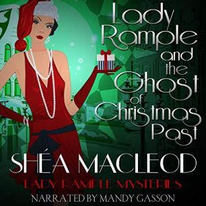 Lady Rample and the Ghost of Christmas Past Audiobook By Shéa MacLeod cover art