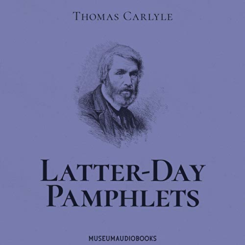 Latter-Day Pamphlets Audiobook By Thomas Carlyle cover art