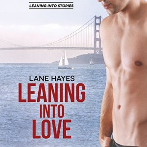 Leaning into Love Audiobook By Lane Hayes cover art