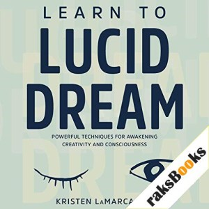 Learn to Lucid Dream Audiobook By Kristen LaMarca PhD cover art