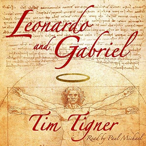 Leonardo and Gabriel Audiobook By Tim Tigner cover art