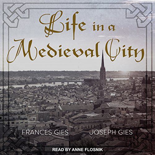 Life in a Medieval City Audiobook By Frances Gies, Joseph Gies cover art