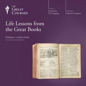 Life Lessons from the Great Books Audiobook By J. Rufus Fears, The Great Courses cover art