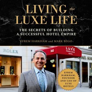 Living the Luxe Life Audiobook By Efrem Harkham, Mark Bego cover art