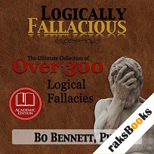 Logically Fallacious Audiobook By Bo Bennett cover art
