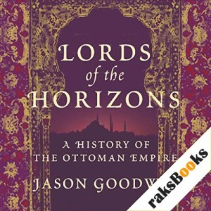 Lords of the Horizons Audiobook By Jason Goodwin cover art