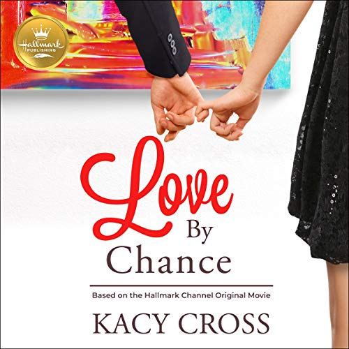Love by Chance Audiobook By Kacy Cross, Hallmark Publishing cover art