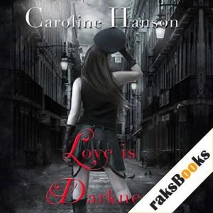 Love Is Darkness Audiobook By Caroline Hanson cover art