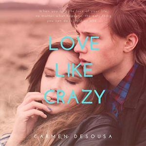 Love Like Crazy Audiobook By Carmen DeSousa cover art