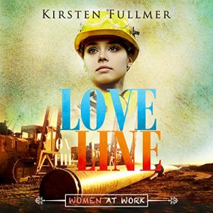 Love on the Line Audiobook By Kirsten Fullmer cover art